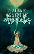 Ashley Serenity Chronicles  by Latenci21
