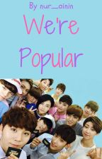 [H] We're Popular-Seventeen Malay Fanfiction by KaeIn_Kim