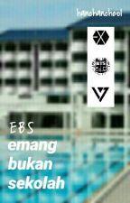 EBS (Emang Bukan Sekolah) by hanchancheol