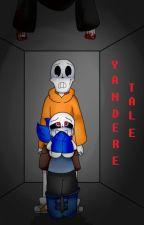 [Yandere Tale] - He is mine. [COMPLETATA] by NancyKiller