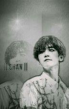 || CHAN ||  by Bernal_XianB