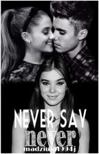 Never say never/J.B and A.G by madziula1994j