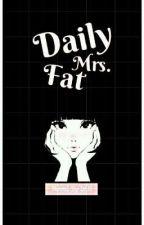 Daily Mrs Fat by IriantiHarimi7
