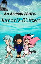 Aarons Sister|Reader x LoversLane|An Aphmau Fanfiction by sociopathicvibe