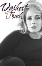 Darkest Touch by BaeRochelle