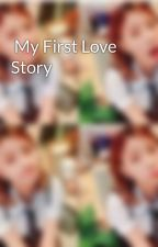 My First Love Story by EkaEka303