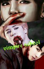 vimpire school / مدرسة مصاصي الدماء by bts_novels
