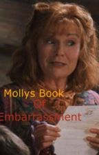 Molly's Book Of Embarrassment by _MollyWeasley