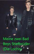 Meine zwei Bad Boys Stiefbrüder (Die Lochis) by GreenBlackGirl