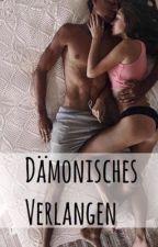 Dämonisches Verlangen by chromosomkind