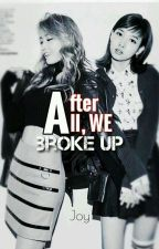After All, We Broke Up || Monayeon by AliceJoy06