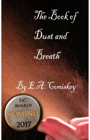 The Book of Dust and Breath by eacomiskey
