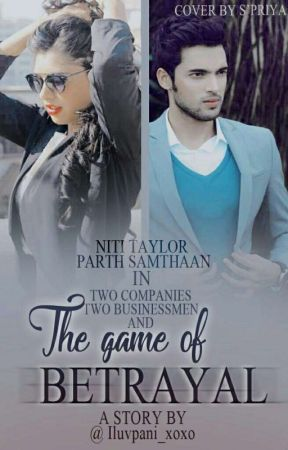 The Game Of Betrayal  by Iluvpani_xoxo