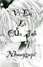 Vì Em Là Của Anh by Nhungsupi