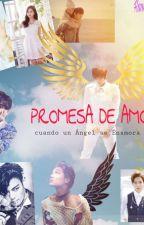 Promesa de Amor (cuando un Ángel se enamora) by AnnaRGoOnzalez