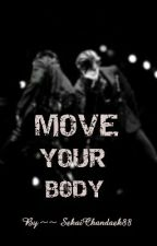 Move your body  by sekaichanbaek88