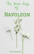 Ostatni dzień Napoleona by Gloredhel