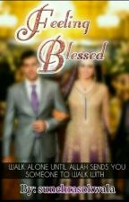 2)Sequel Of Feeling Blessed(completed&edited) by sunehrasokwala