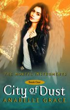 The Mortal Instruments: The City of Dust by WriterAnnieGrace
