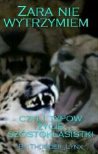 ZARA NIE WYTRZYMIEM/ Czyli typowe życie szóstoklasistki by Thunder_Lynx