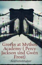 Greeks at Mythos Academy ( Percy Jackson und Gwen Frost) ( #DreamAward2018) by Animeliebhaber