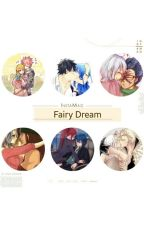 Fairy Dream [ En pause ] by Badass_otaku