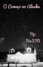 O começo no Alaska by BiaSFA