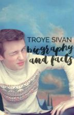Troye Sivan - Biography and facts by unicorn_lover910