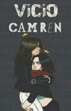 Vicio (Camren) by _Camren_Bitches_