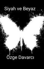 Siyah VE Beyaz by sweetdreams134