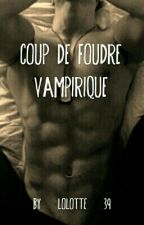 Coup de foudre vampirique [Arrêtée] by Lolotte-39