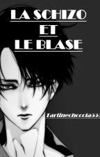La Schizo Et Le Blasé : Levi X Reader by tartinechocola555