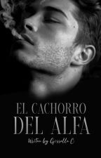 El Cachorro Del Alfa | LIBRO 1 by Xx_Mrs_Problems_xX