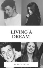 Living A Dream (Shawn Mendes Fanfic) by AMorenaaa