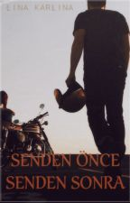 SENDEN ÖNCE SENDEN SONRA (İKİ YABANCI 2) by LinaKarlina97