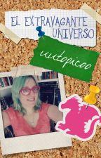 El extravagante universo uutopicoo by uutopicaa