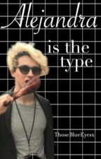 Alejandra is the type... |ThoseBlueEyesx| by villalbye