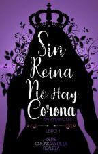 Sin reina, no hay corona by Macol12