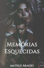 Memórias Esquecidas (Concluída) by Teuseu
