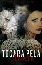 Tocada Pela Morte  by slorrany89