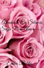 Amandote en silencio(Saga Puro Amor Blanche #2) (EN EDICIÓN ). by anysdiaz