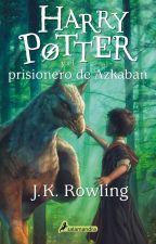 Harry Potter y El Prisionero De Azkaban by AleRuau