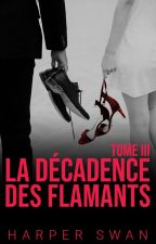 La Décadence des Flamants - Tome 3 by miss-red-in-hell