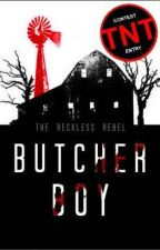 Butcher Boy : #tnthorrorcontest by TheRecklessRebel