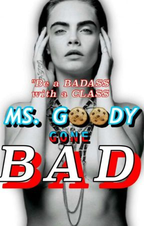 ms goody gone bad chapter 4 arrived wattpad