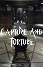 Capture and Torture by ProfessorMystery
