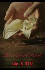 The 6 Blood Petals (Jin X Bts)  by Reign_lulubel07