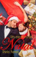 Um encontro de Natal by ShirleiRamos