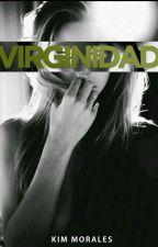Virginidad ( Editada ) by KimMorales814
