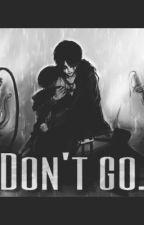 Don't go... (Ereri/Riren) by InuAckerman